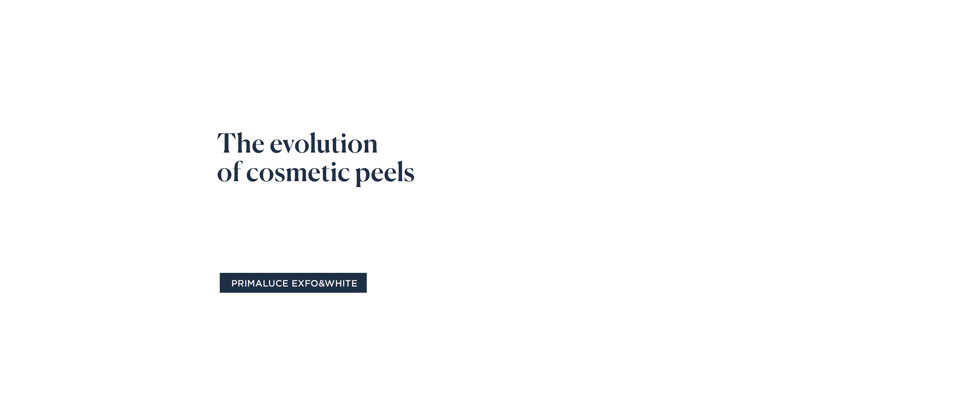 PRIMALUCE EXFO&WHITE - The evolution of cosmetic peels - Bring new light to your skin